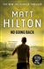 No Going Back | Hilton, Matt | Signed First Edition UK Book