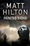Painted Skins | Hilton, Matt | Signed First Edition UK Book