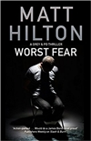 Hilton, Matt | Worst Fear | Signed First Edition UK Book