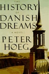 Hoeg, Peter - History of Danish Dreams, The (First Edition)