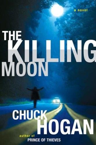 The Killing Moon by Chuck Hogan