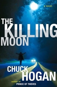 Killing Moon | Hogan, Chuck | Signed First Edition Book
