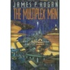 Hogan, James - Multiplex Man, The (First Edition)