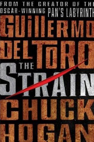 The Strain by Chuck Hogan and Guillermo del Toro