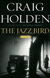 Holden, Craig - Jazz Bird, The (First Edition)
