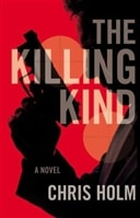 Killing Kind, The | Holm, Chris | Signed First Edition Book