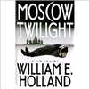 Holland, William - Moscow Twilight (First Edition)