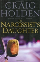Narcissist's Daughter, The | Holden, Craig | First Edition Book