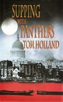 Supping With Panthers | Holland, Tom | First Edition UK Book