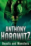 Legends: Beasts and Monsters | Horowitz, Anthony | Signed First Edition Book