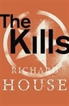 Kills, The | House, Richard | Signed Limited Edition UK Book