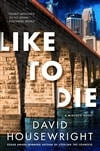 Housewright, David | Like to Die | Signed First Edition Book