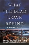 Housewright, David | What the Dead Leave Behind | Signed First Edition Book