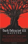Howison, Del & Gelb, Jeff (Editors) | Dark Delicacies III: Haunted | First Edition Book