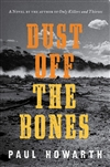 Howarth, Paul | Dust Off the Bones | Signed First Edition Book
