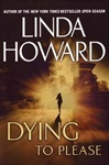 Howard, Linda - Dying to Please (First Edition)