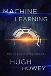 Howey, Hugh | Machine Learning | Signed First Edition Book