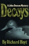 Decoys | Hoyt, Richard | First Edition Book