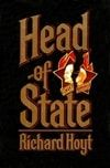 Head of State | Hoyt, Richard | Signed First Edition Book