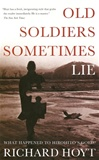 Old Soldiers Sometimes Lie | Hoyt, Richard | Signed First Edition Book