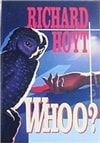 Hoyt, Richard - Whoo? (First Edition)