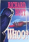 Whoo? | Hoyt, Richard | First Edition Book