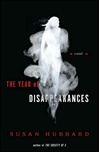 Hubbard, Susan - Year of Disappearances, The (First Edition)