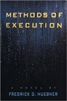 Methods of Execution | Huebner, Fredrick | Signed First Edition Book