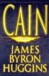 Cain | Huggins, James Byron | Signed First Edition Book