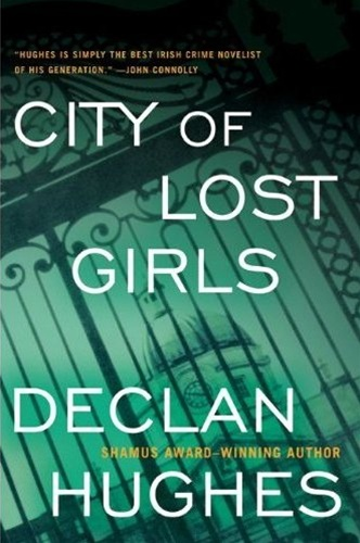 City of Lost Girls by Declan Hughes