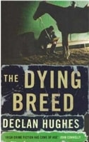 Dying Breed, The | Hughes, Declan | Signed First Edition UK Book
