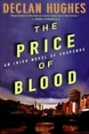 Hughes, Declan | Price of Blood, The | First Edition Book