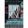 Hunter, Jessie Prichard - Blood Music (First Edition)