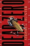 Dead Zero (Bob Lee Swagger Series) | Hunter, Stephen | Signed First Edition Book