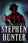 Hunter, Stephen - I, Ripper (Signed First Edition)