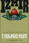 Hunt, E. Howard - Izmir (First Edition)