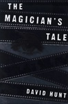 Magician's Tale, The | Hunt, David (William Bayer) | Signed First Edition Book