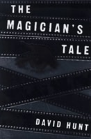 Magician's Tale, The | Bayer, William (as Hunt, David) | First Edition Book