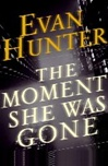Moment She Was Gone, The | Hunter, Evan (McBain, Ed) | Signed First Edition Book