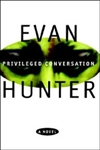 Privileged Conversation | Hunter, Evan | Signed First Edition Book