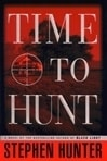 Time to Hunt | Hunter, Stephen | Signed First Edition Book