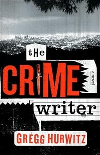 Crime Writer, The | Hurwitz, Gregg | Signed First Edition Book