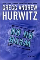 Do No Harm | Hurwitz, Gregg | Signed First Edition Book