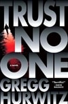 Hurwitz, Gregg | Trust No One | First Edition Book