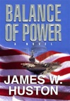Balance of Power | Huston, James W. | Signed First Edition Book