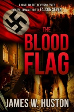 The Blood Flag by James W. Huston