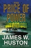 Price of Power, The | Huston, James W. | Signed First Edition Book