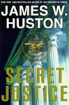 Secret Justice | Huston, James W. | Signed First Edition Book