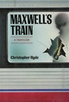 Hyde, Christopher - Maxwell's Train (First Edition)