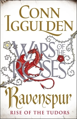 Ravenspur: Rise of the Tudors by Conn Iggulden